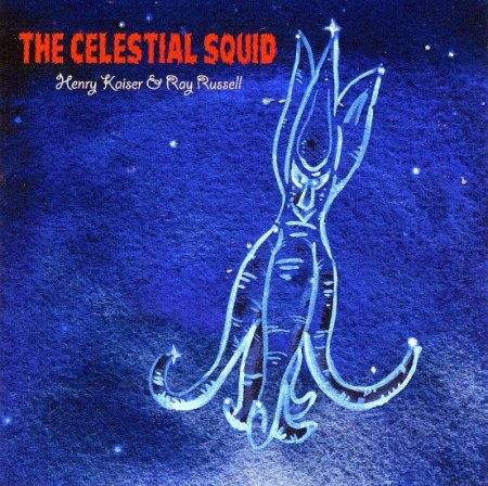 HenryKaiserRayRussell_CelestialSquid